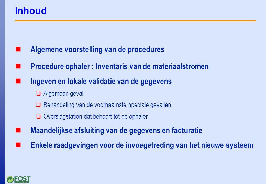 Algemene voorstelling van de procedures Belangrijke punten in de procedures