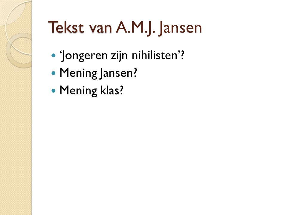 Tekst van A.M.J. Jansen 'Jongeren zijn nihilisten' Mening Jansen