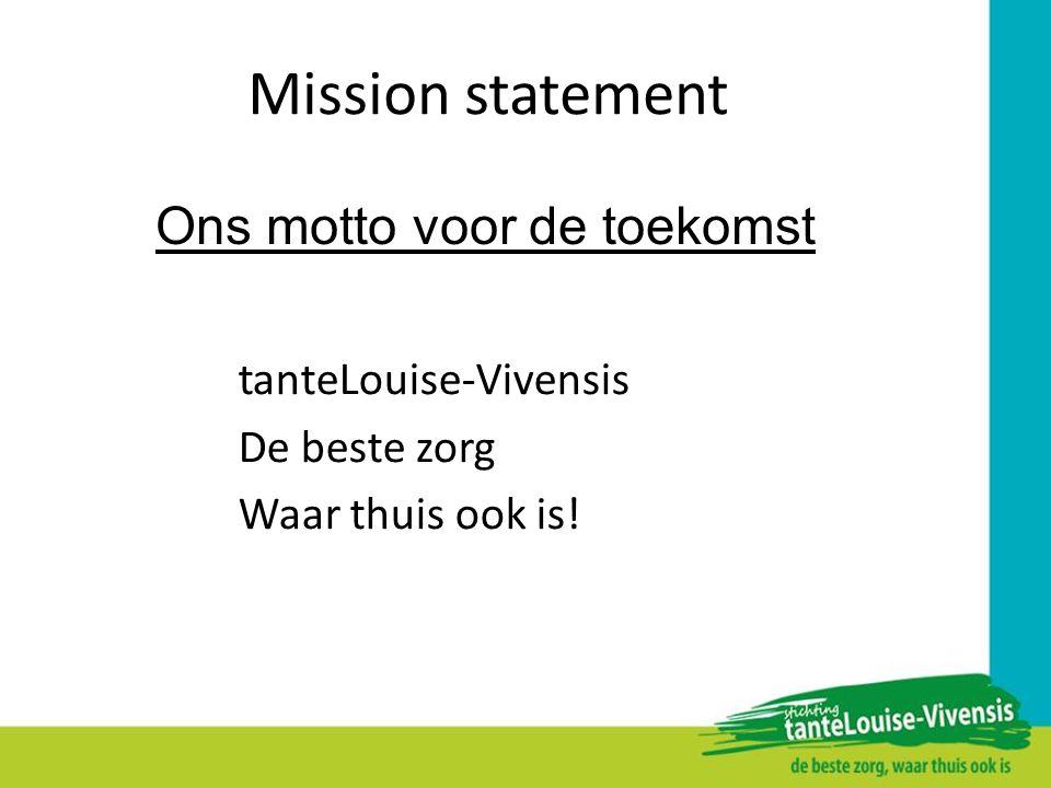 Mission statement Ons motto voor de toekomst