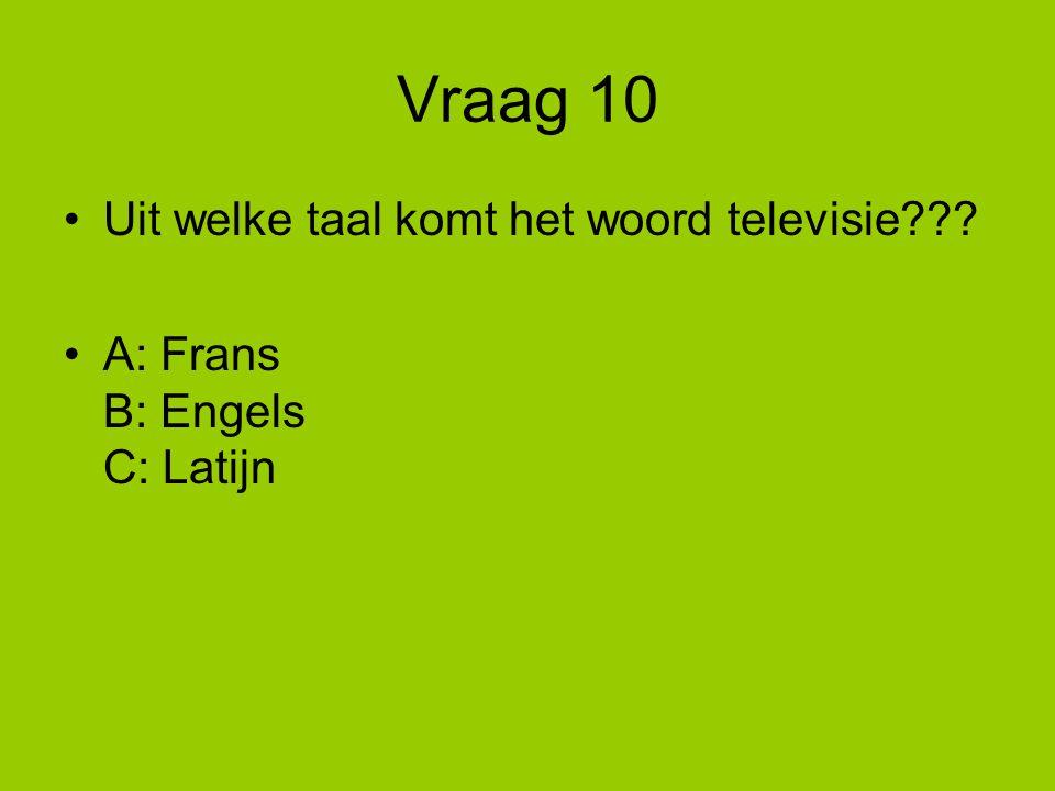 Vraag 10 Uit welke taal komt het woord televisie