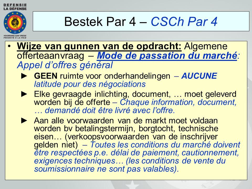 Bestek Par 4 – CSCh Par 4 Wijze van gunnen van de opdracht: Algemene offerteaanvraag – Mode de passation du marché: Appel d'offres général.
