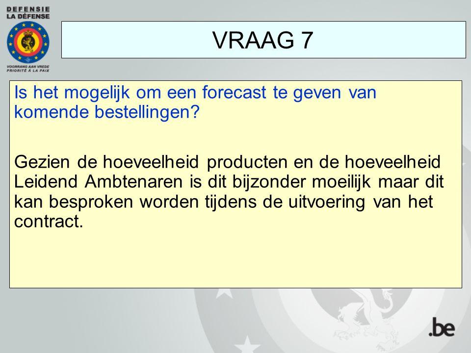 VRAAG 7 Is het mogelijk om een forecast te geven van komende bestellingen