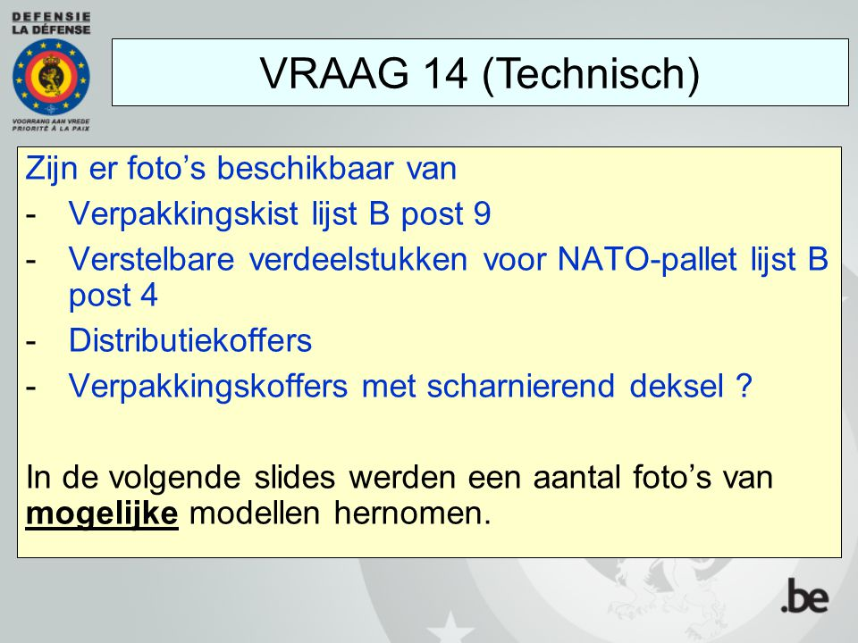 VRAAG 14 (Technisch) Zijn er foto's beschikbaar van