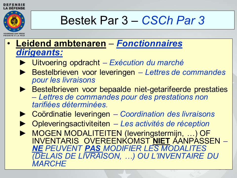Bestek Par 3 – CSCh Par 3 Leidend ambtenaren – Fonctionnaires dirigeants: Uitvoering opdracht – Exécution du marché.