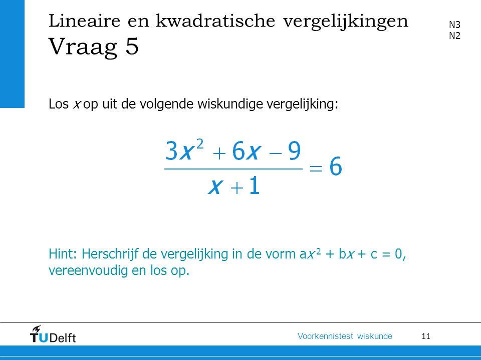 Lineaire en kwadratische vergelijkingen Vraag 5