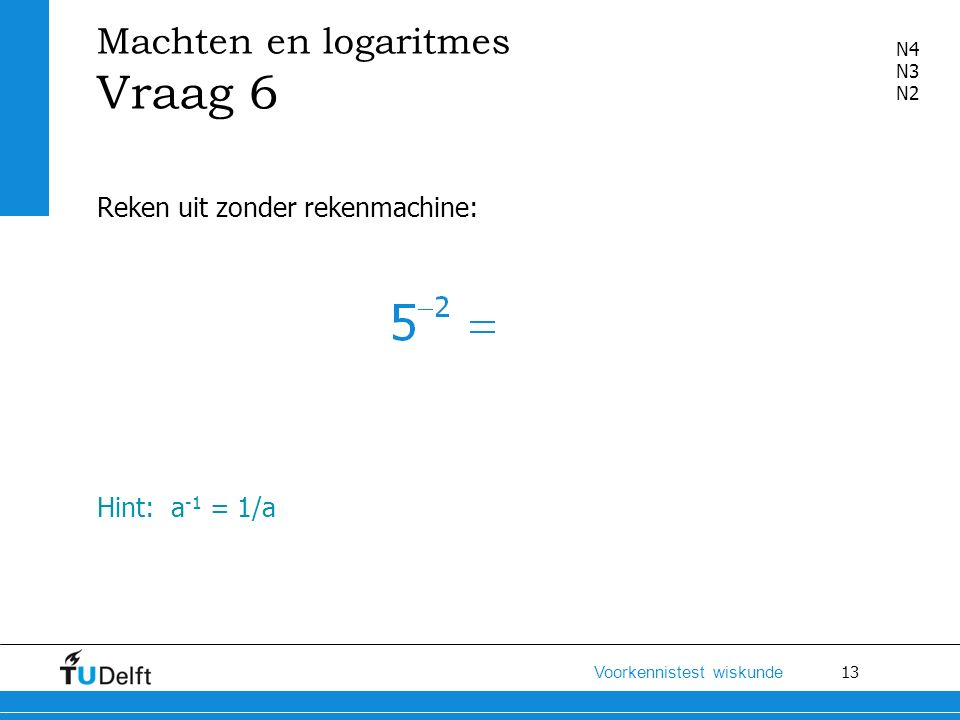 Machten en logaritmes Vraag 6