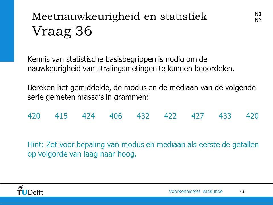 Meetnauwkeurigheid en statistiek Vraag 36
