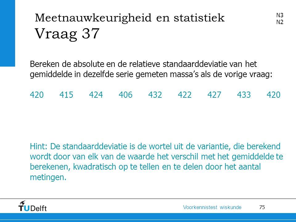 Meetnauwkeurigheid en statistiek Vraag 37