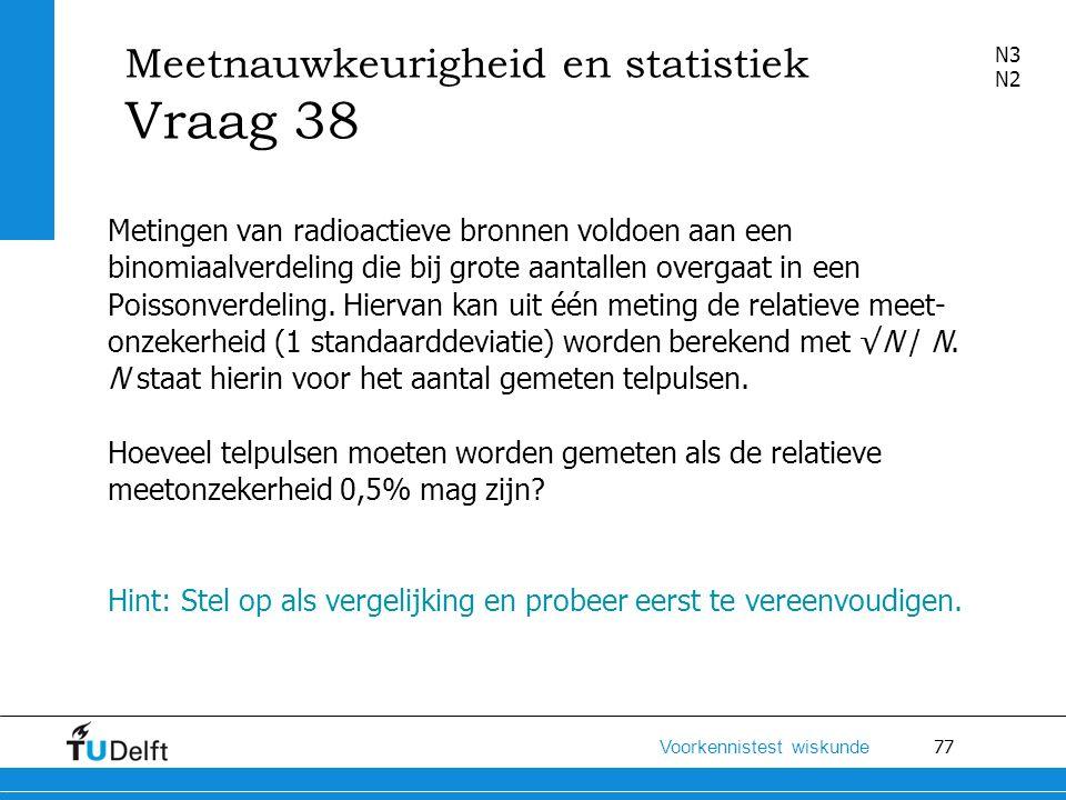 Meetnauwkeurigheid en statistiek Vraag 38