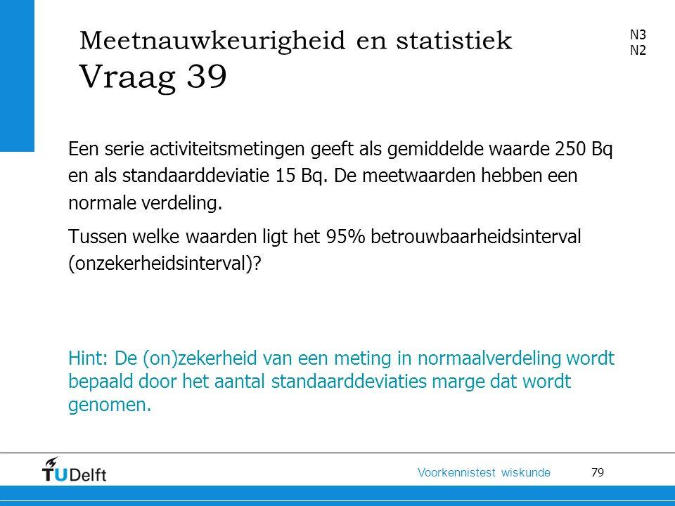 Meetnauwkeurigheid en statistiek Vraag 39