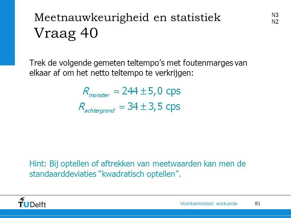 Meetnauwkeurigheid en statistiek Vraag 40