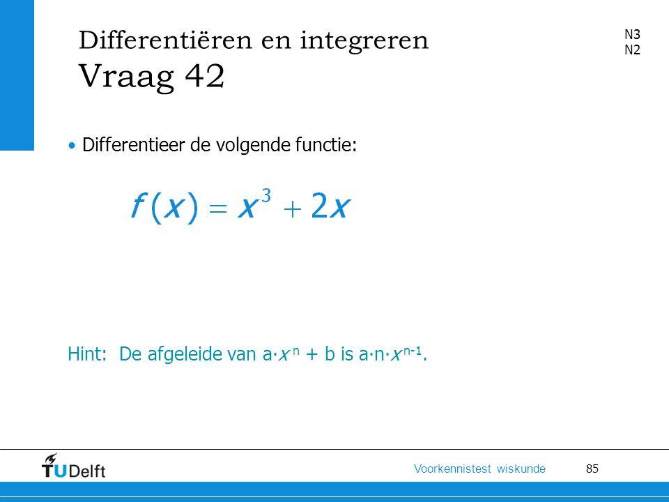 Vraag 42 Differentiëren en integreren