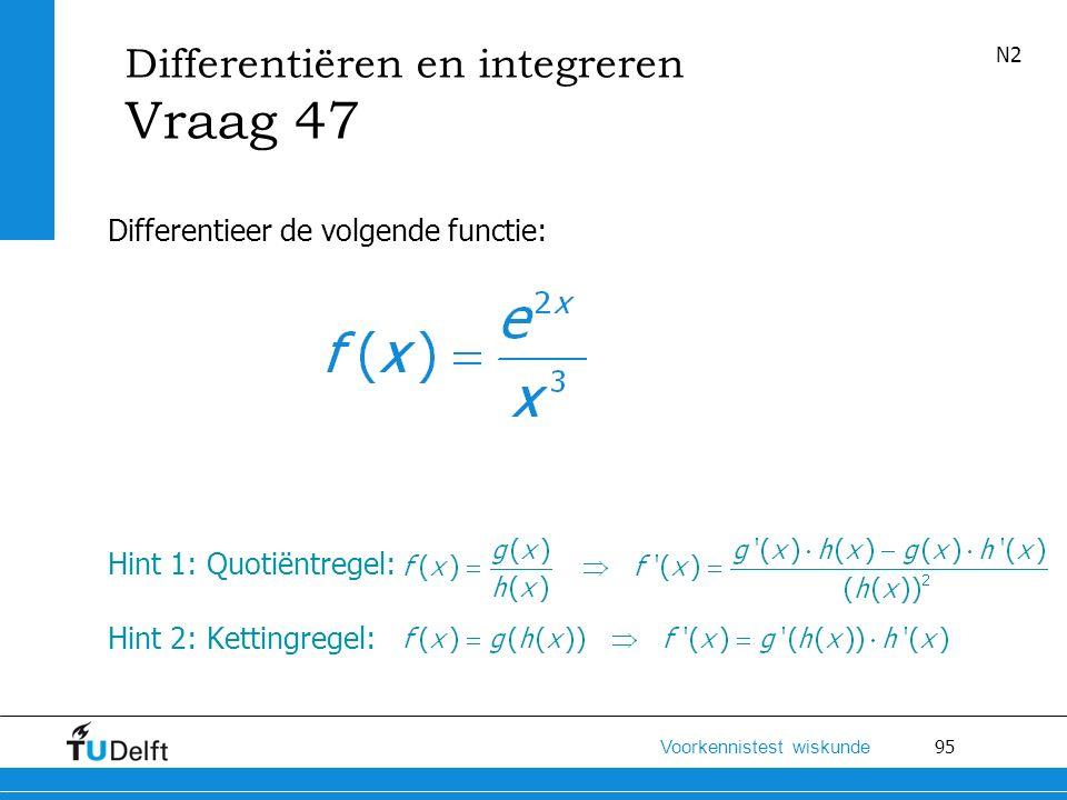 Vraag 47 Differentiëren en integreren