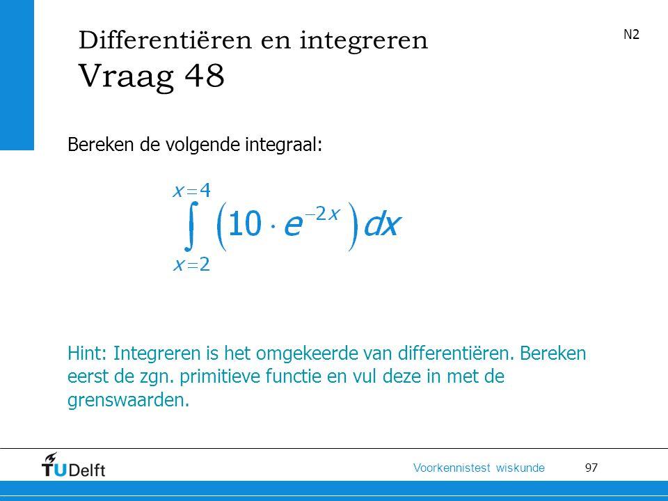 Vraag 48 Differentiëren en integreren Bereken de volgende integraal: