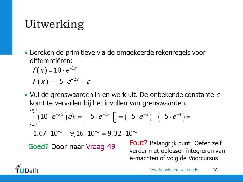 Uitwerking Bereken de primitieve via de omgekeerde rekenregels voor differentiëren: