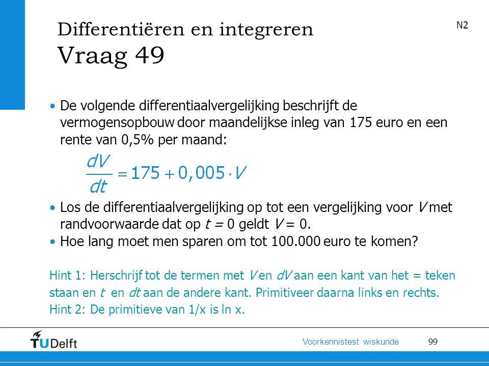 Vraag 49 Differentiëren en integreren
