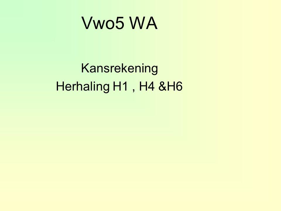 Kansrekening Herhaling H1 , H4 &H6