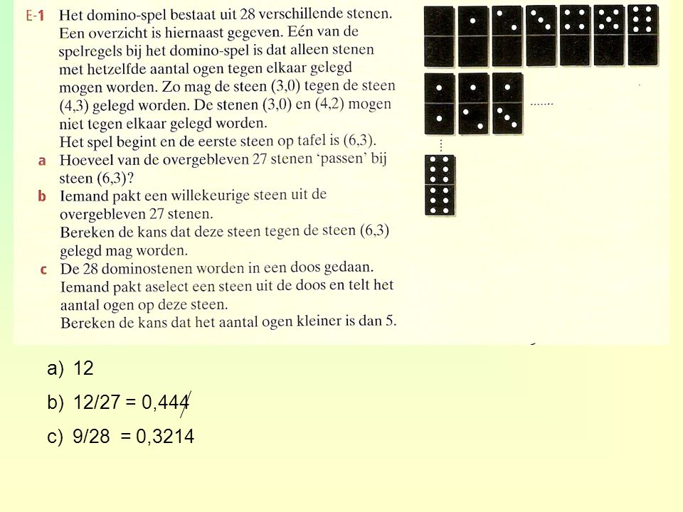 12 12/27 = 0,444 9/28 = 0,3214