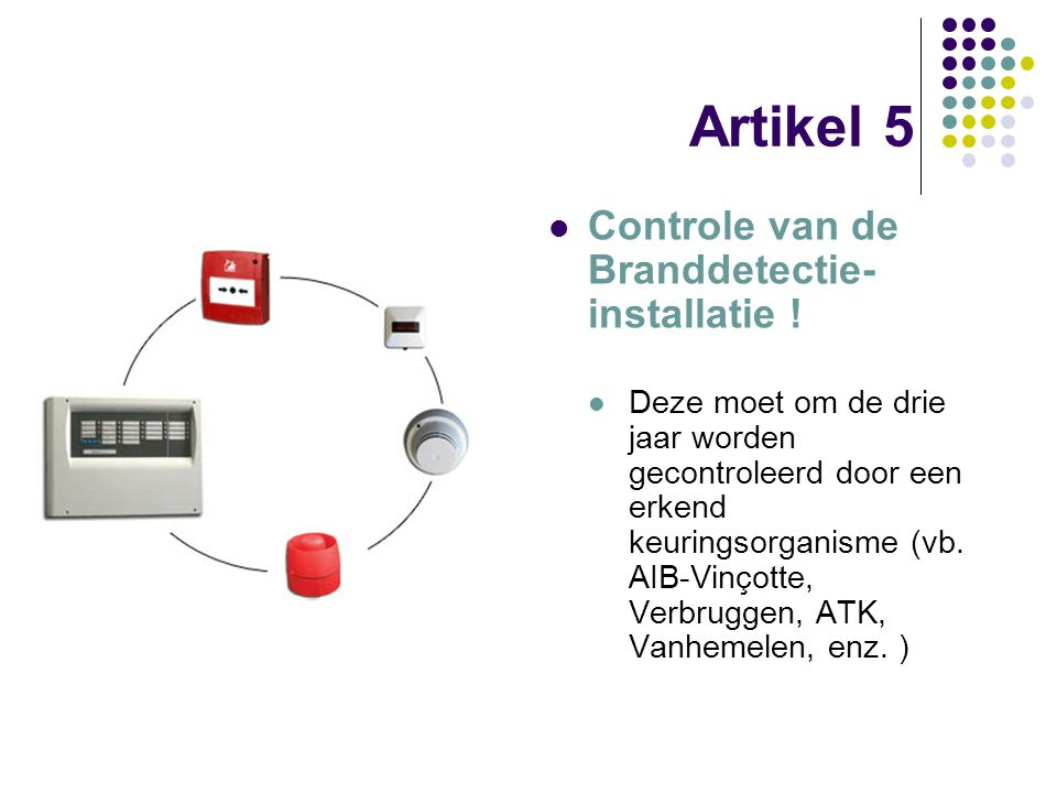 Artikel 5 Controle van de Branddetectie-installatie !