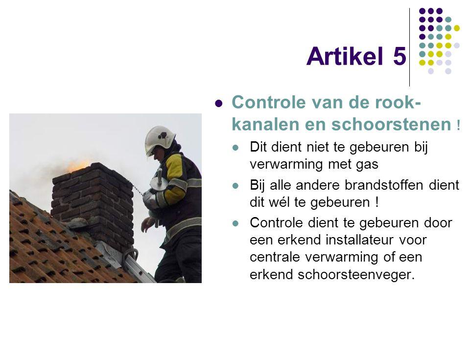 Artikel 5 Controle van de rook-kanalen en schoorstenen !