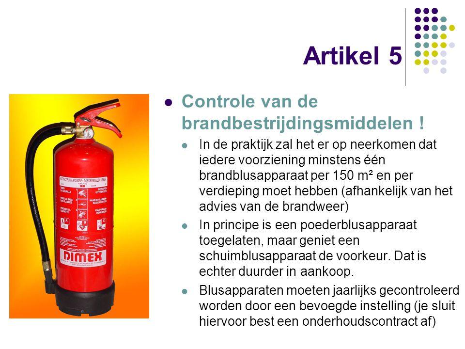 Artikel 5 Controle van de brandbestrijdingsmiddelen !