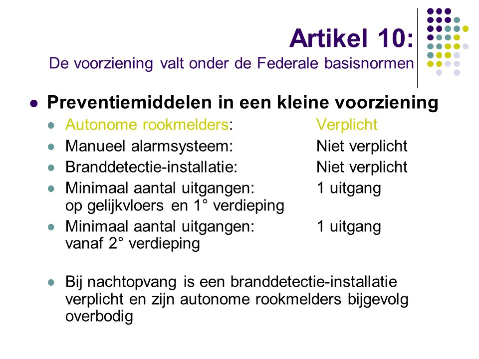 Artikel 10: De voorziening valt onder de Federale basisnormen