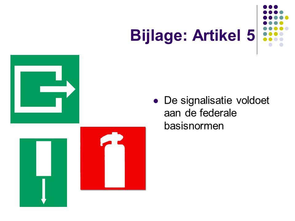 Bijlage: Artikel 5 De signalisatie voldoet aan de federale basisnormen