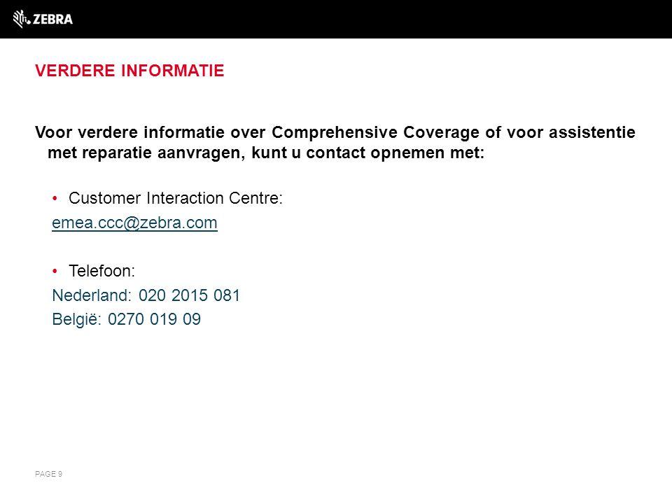 Verdere informatie Voor verdere informatie over Comprehensive Coverage of voor assistentie met reparatie aanvragen, kunt u contact opnemen met: