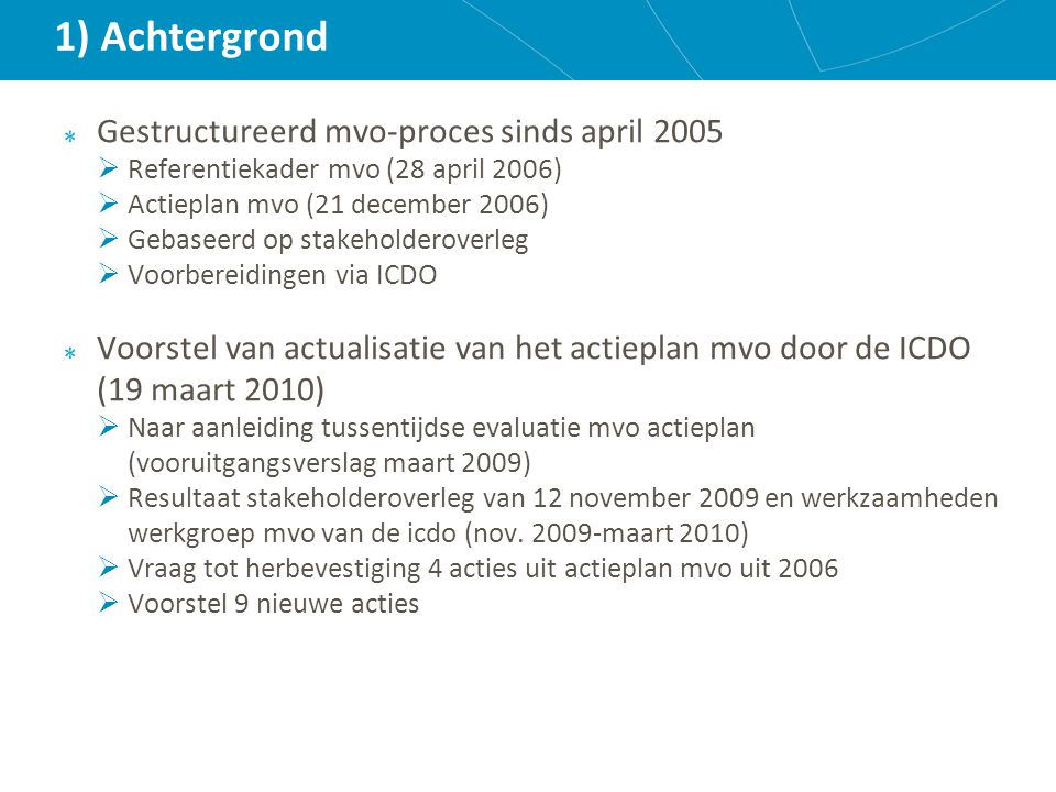 1) Achtergrond Gestructureerd mvo-proces sinds april 2005