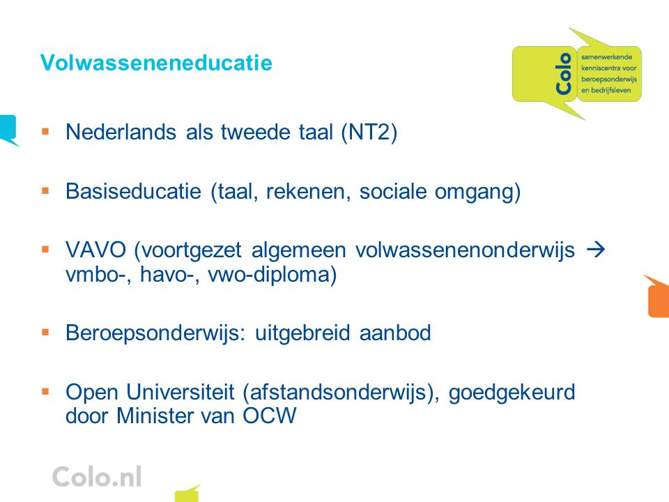 Volwasseneneducatie Nederlands als tweede taal (NT2) Basiseducatie (taal, rekenen, sociale omgang)