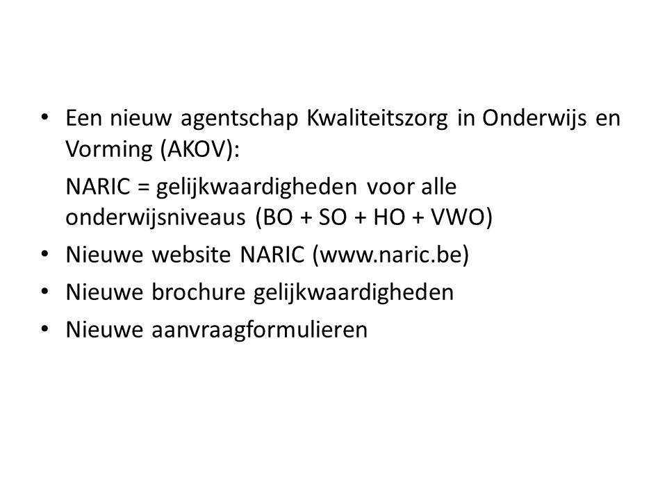 Een nieuw agentschap Kwaliteitszorg in Onderwijs en Vorming (AKOV):
