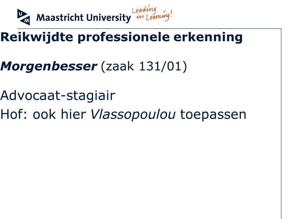 Reikwijdte professionele erkenning Morgenbesser (zaak 131/01)
