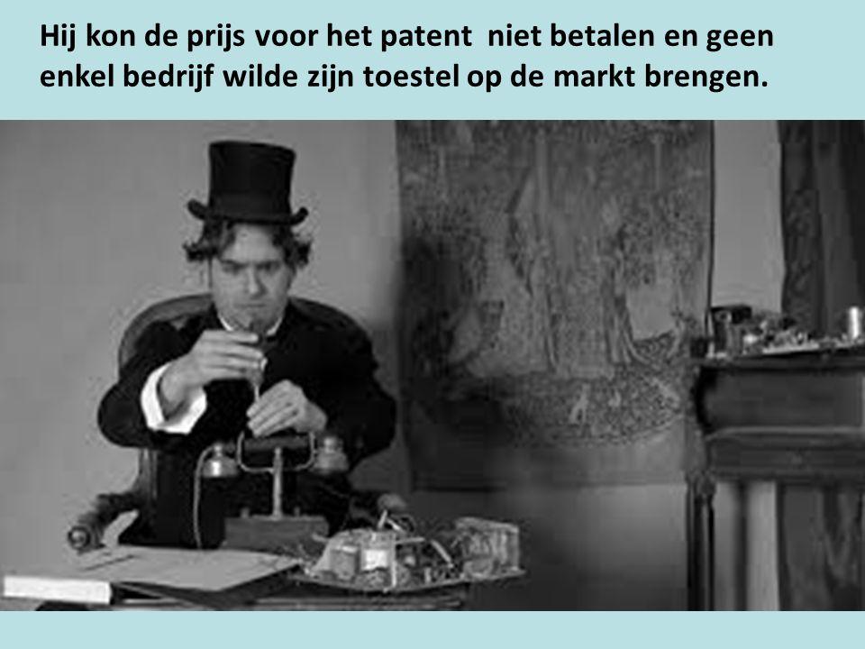 Hij kon de prijs voor het patent niet betalen en geen enkel bedrijf wilde zijn toestel op de markt brengen.
