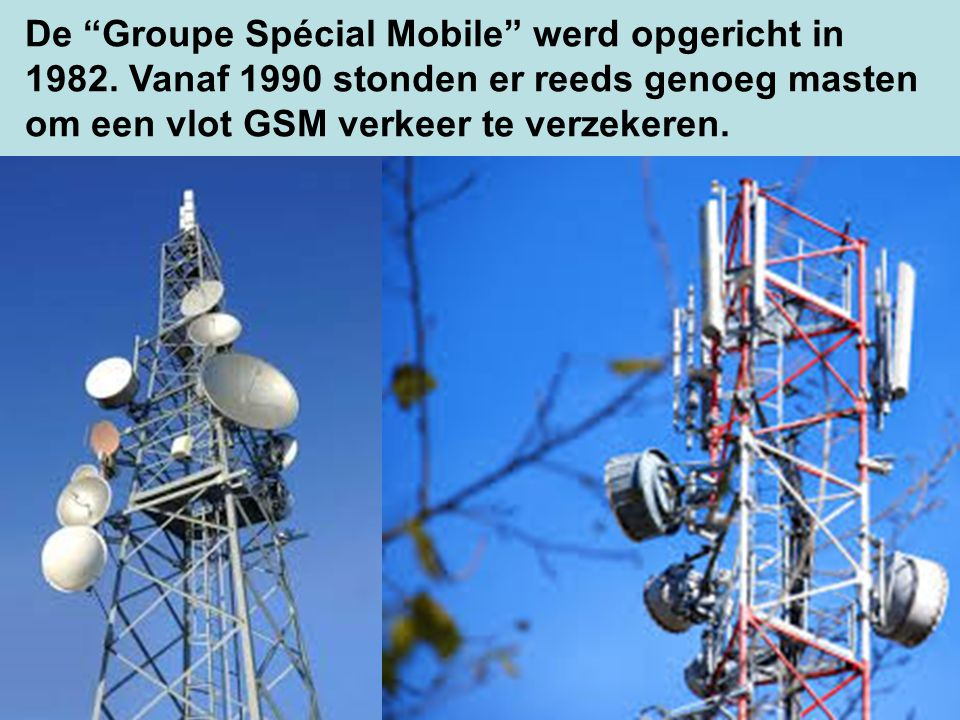 De Groupe Spécial Mobile werd opgericht in 1982