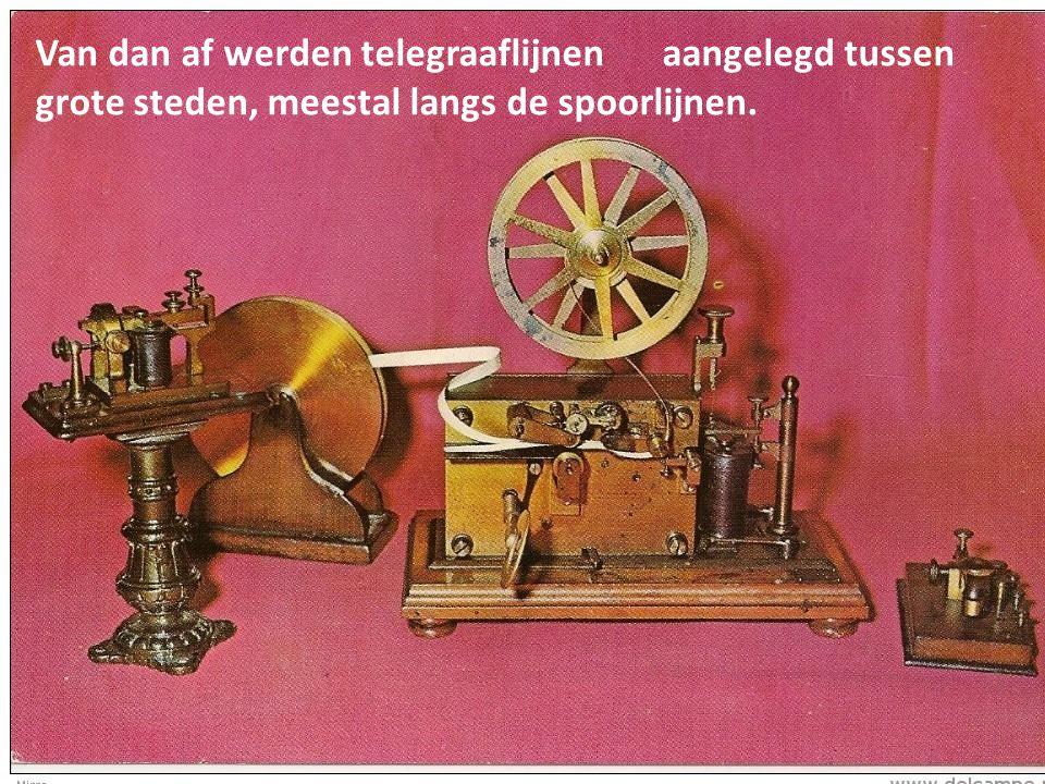Van dan af werden telegraaflijnen