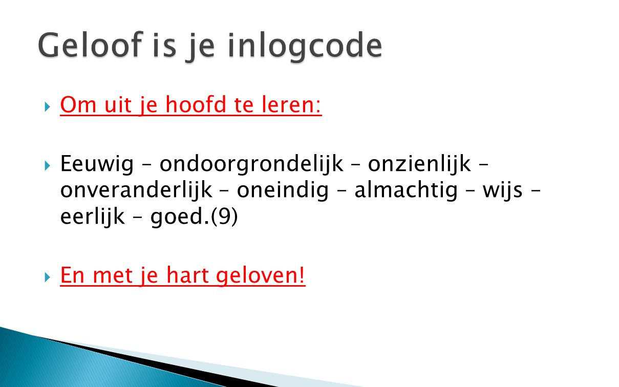 Geloof is je inlogcode Om uit je hoofd te leren: