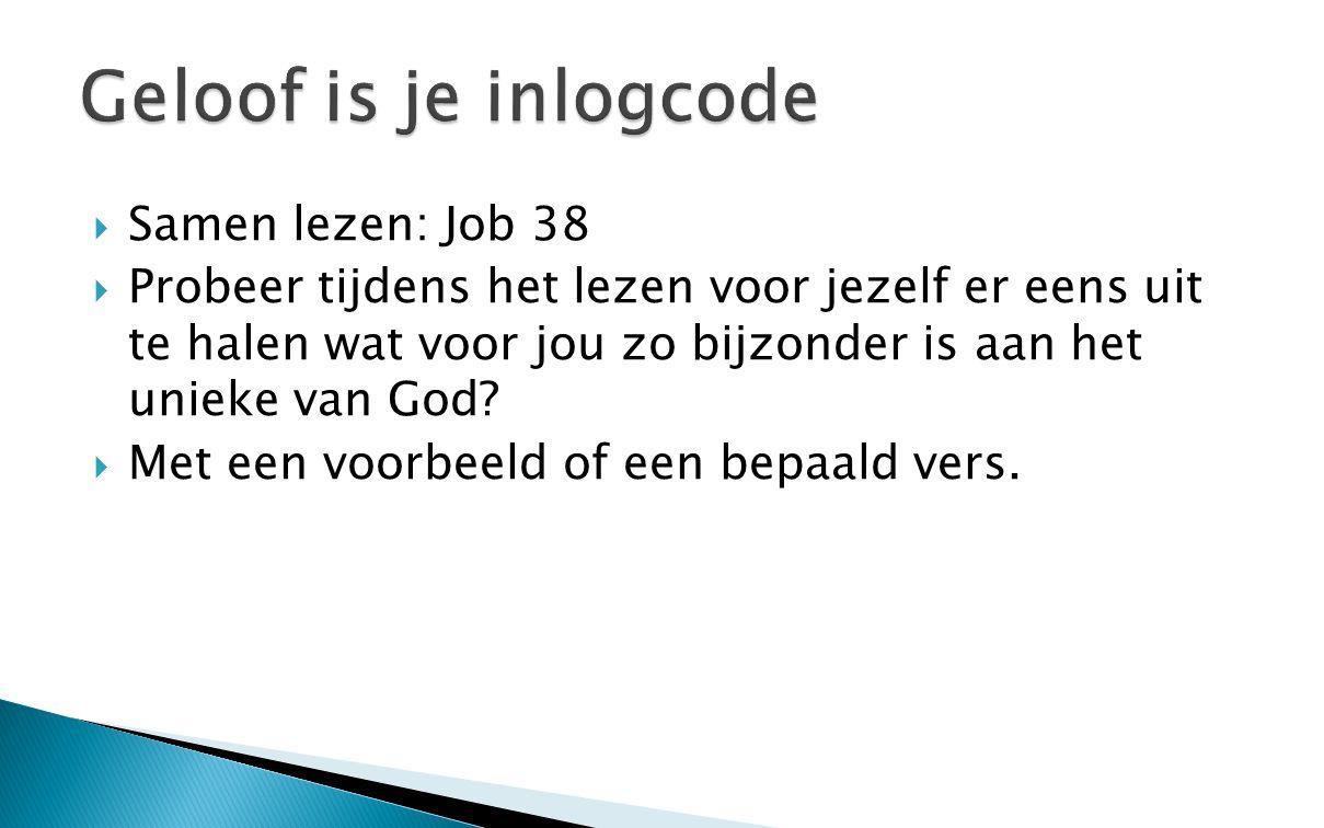 Geloof is je inlogcode Samen lezen: Job 38