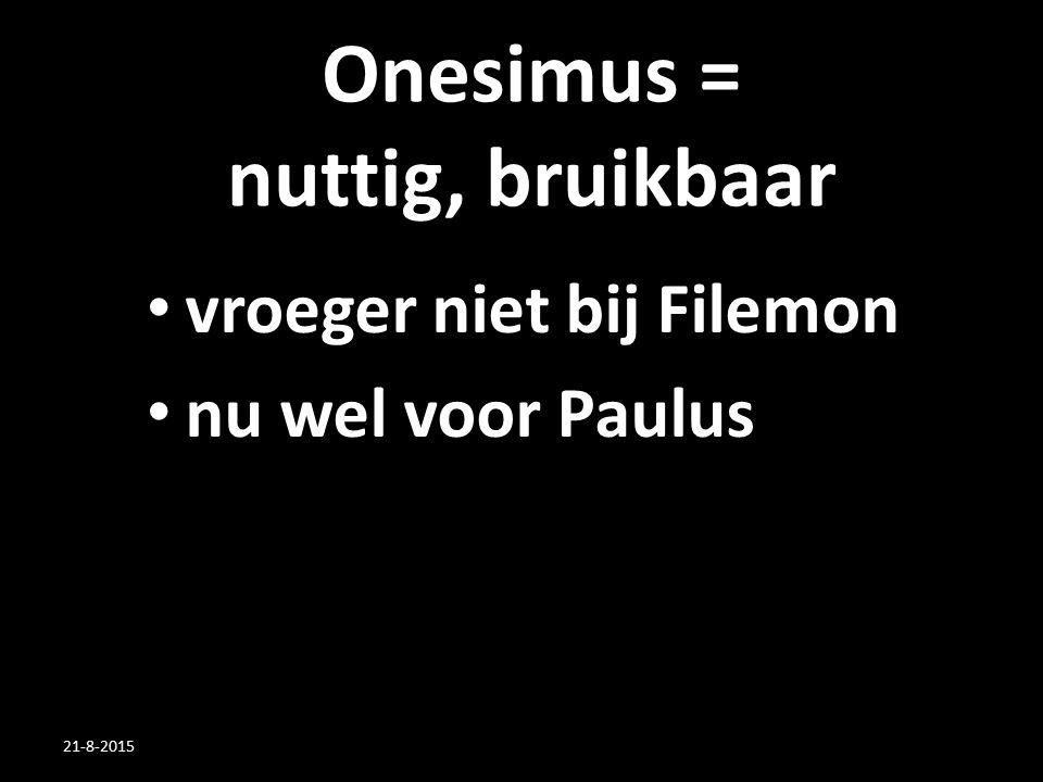 Onesimus = nuttig, bruikbaar