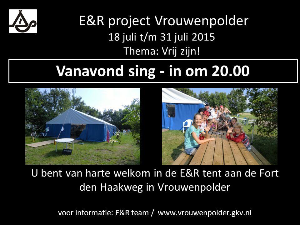 E&R project Vrouwenpolder 18 juli t/m 31 juli 2015 Thema: Vrij zijn!
