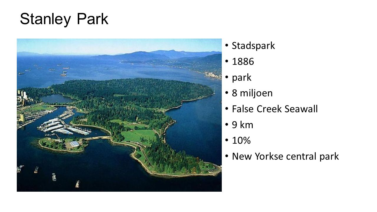 Stanley Park Stadspark 1886 park 8 miljoen False Creek Seawall 9 km