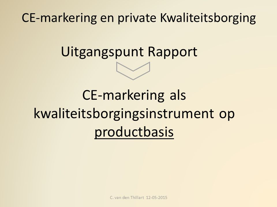 CE-markering en private Kwaliteitsborging