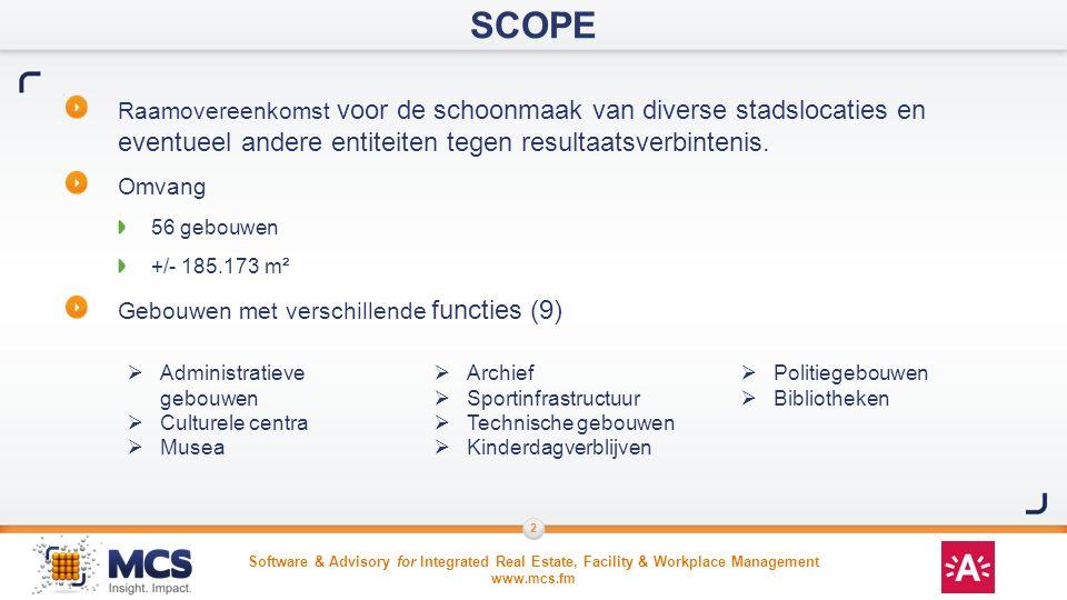 SCOPE Raamovereenkomst voor de schoonmaak van diverse stadslocaties en eventueel andere entiteiten tegen resultaatsverbintenis.
