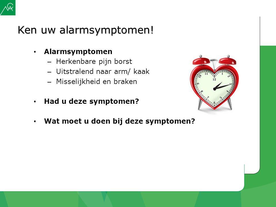 Ken uw alarmsymptomen! Alarmsymptomen Herkenbare pijn borst