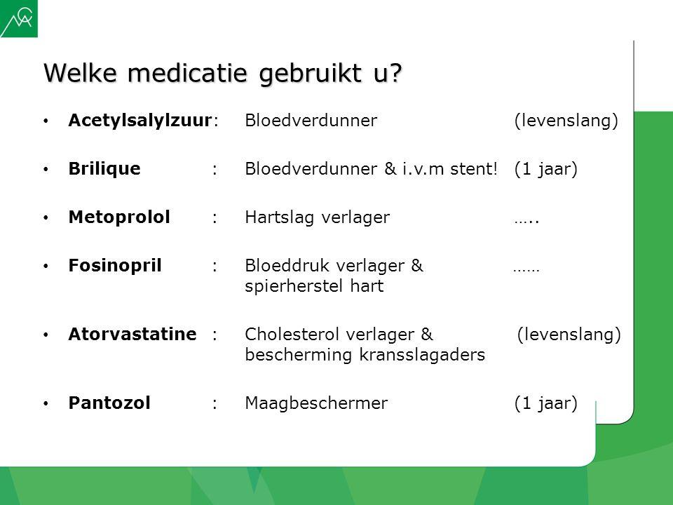 Welke medicatie gebruikt u