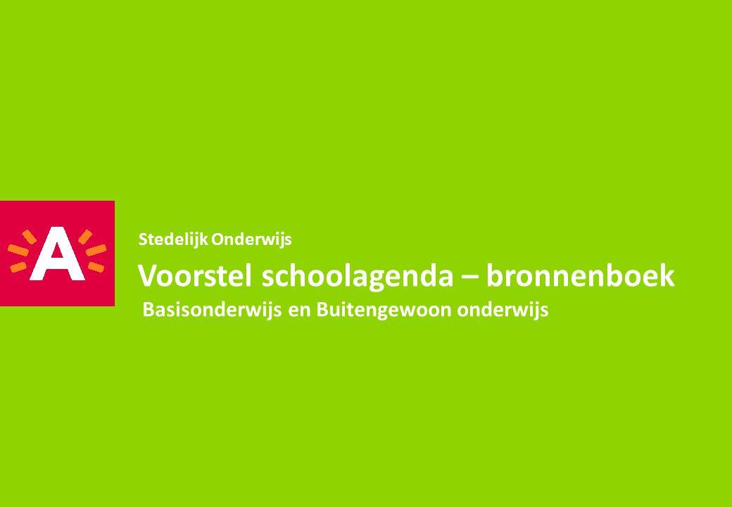 Stedelijk Onderwijs Voorstel schoolagenda – bronnenboek Basisonderwijs en Buitengewoon onderwijs