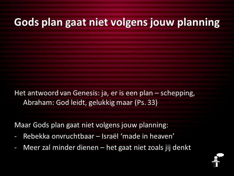 Gods plan gaat niet volgens jouw planning