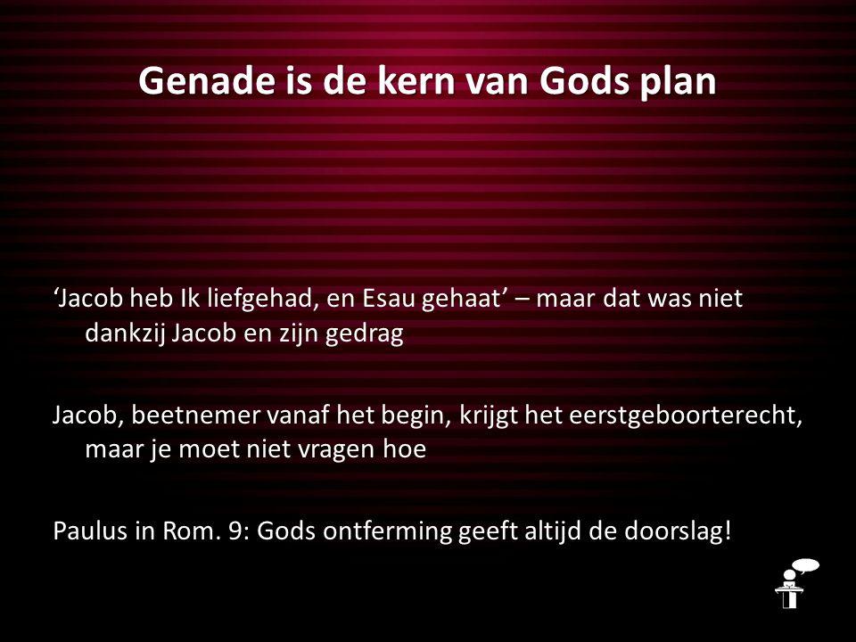 Genade is de kern van Gods plan