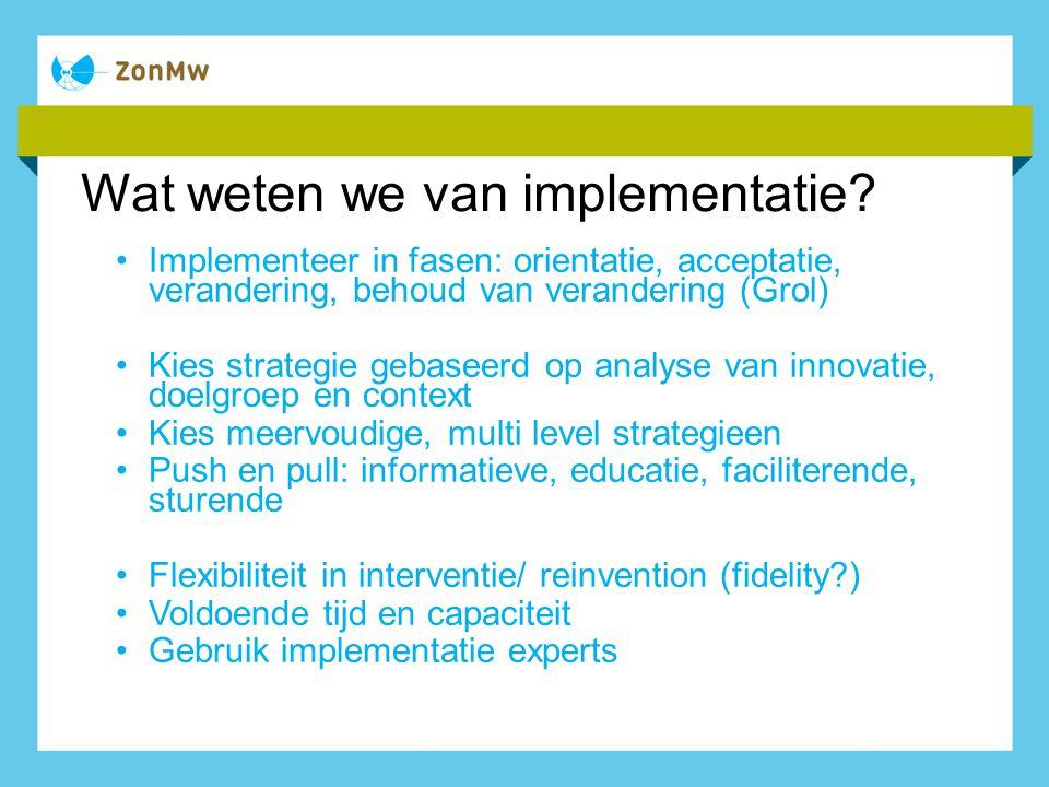 Wat weten we van implementatie