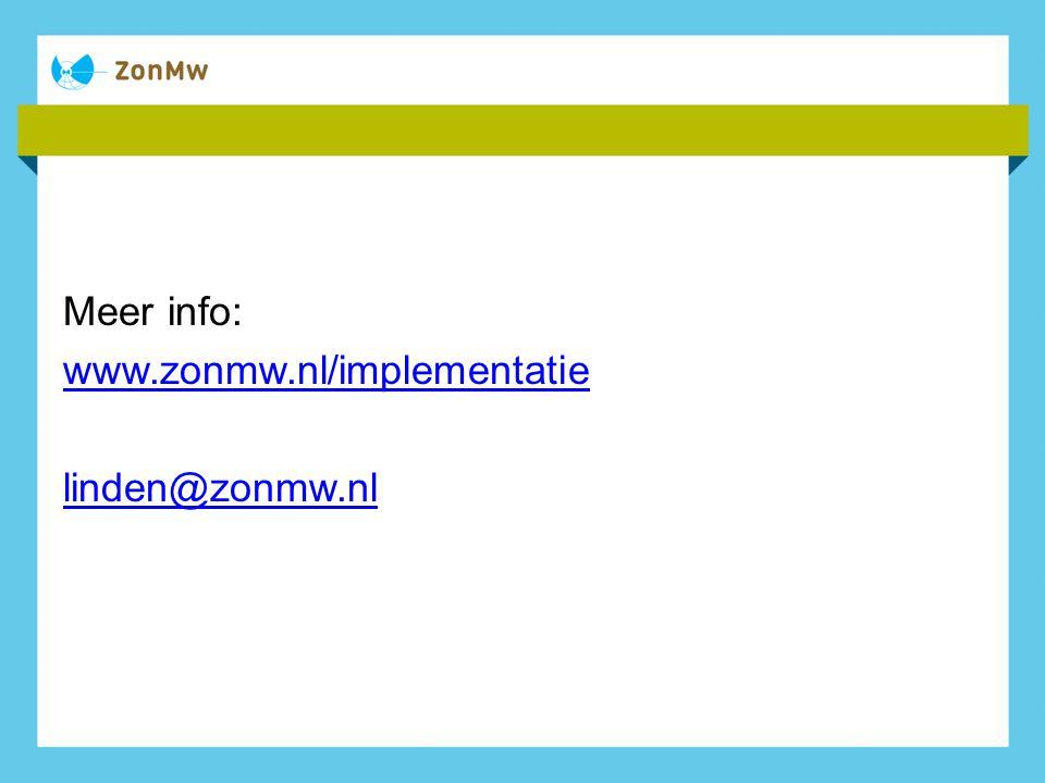 Meer info: www.zonmw.nl/implementatie linden@zonmw.nl