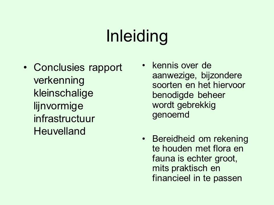 Inleiding Conclusies rapport verkenning kleinschalige lijnvormige infrastructuur Heuvelland.